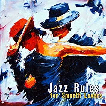 Jazz Rules for Smooth Lovers - Romantic Place, Date Night Ballroom, Mellow Love, Saxophone Mood, Sensual Paris