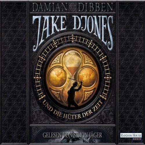 Jake Djones und die Hüter der Zeit (Jack Djones 1) audiobook cover art
