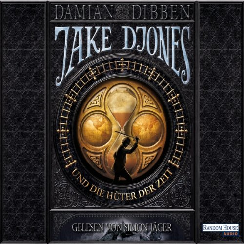 Jake Djones und die Hüter der Zeit: Jack Djones 1