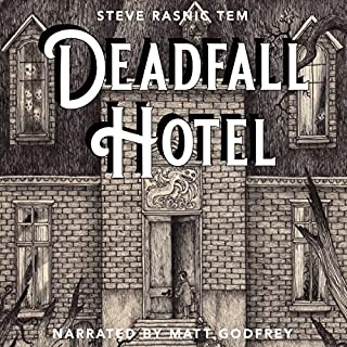 Deadfall Hotel                   By:                                                                                                                                 Steve Rasnic Tem                               Narrated by:                                                                                                                                 Matt Godfrey                      Length: 10 hrs and 18 mins     1 rating     Overall 4.0
