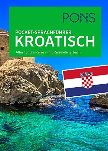PONS Pocket-Sprachführer Kroatisch: Alles für die Reise - mit Reisewörterbuch