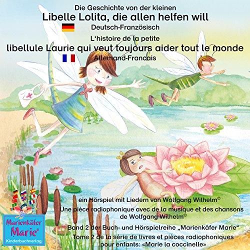 Die Geschichte von der kleinen Libelle Lolita, die allen helfen will. Deutsch-Französisch audiobook cover art