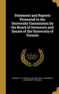 Statement and Reports Presented to the University Commission by the Board of Governors and Senate of the University of Tor...