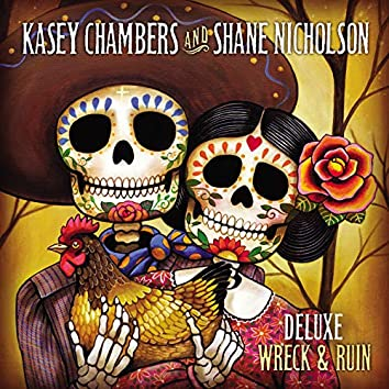 Wreck And Ruin (Deluxe Edition)