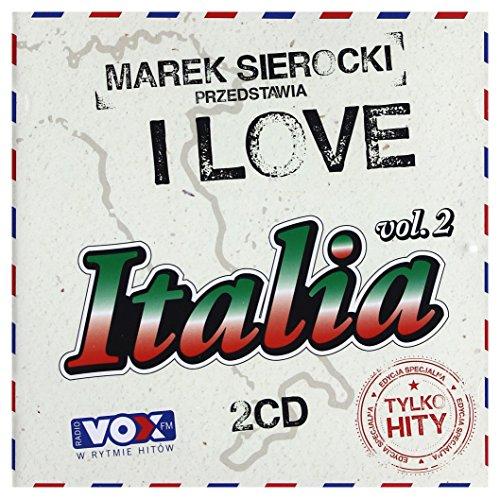 Marco Bocchino / Al Bano / Toto Cutugno: Marek Sierocki Przedstawia: I Love Italia 2 [2CD]