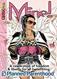 MINE!: A celebration of liberty and freedom for all benefitting Planned Parenthood