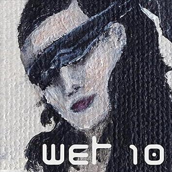 Wet 10