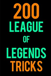 200 League of Legends Tricks: The Epic Strategy Guide