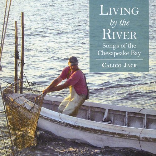 Living By the River by Calico Jack, Janie Meneely (2012-01-31)
