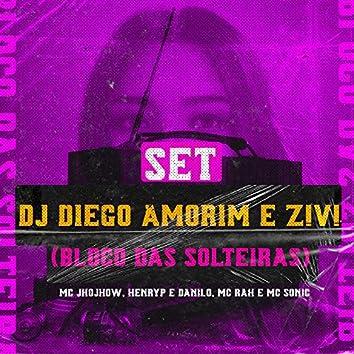 SET DJ DIEGO AMORIM E Z!V! (Bloco das Solteiras)