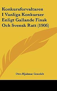 Konkursforvaltaren I Vanliga Konkurser Enligt Gallande Finsk Och Svensk Ratt (1906)