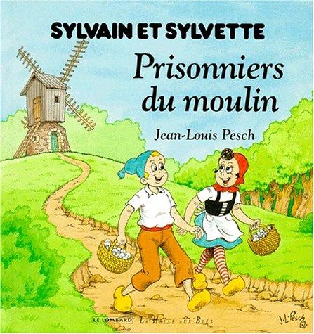 Sylvain et sylvette, tome Prisonniers du moulin