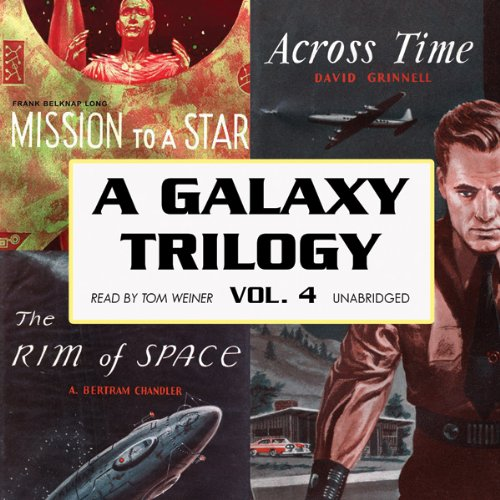 A Galaxy Trilogy, Volume 4 audiobook cover art