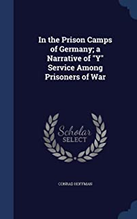 In the Prison Camps of Germany; A Narrative of y Service Among Prisoners of War
