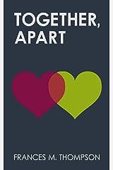 Together, Apart Kindle Edition