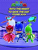 Into The Night To Save The Day Stickers Book : Fun Activity Books For Kids (PJ Masks)
