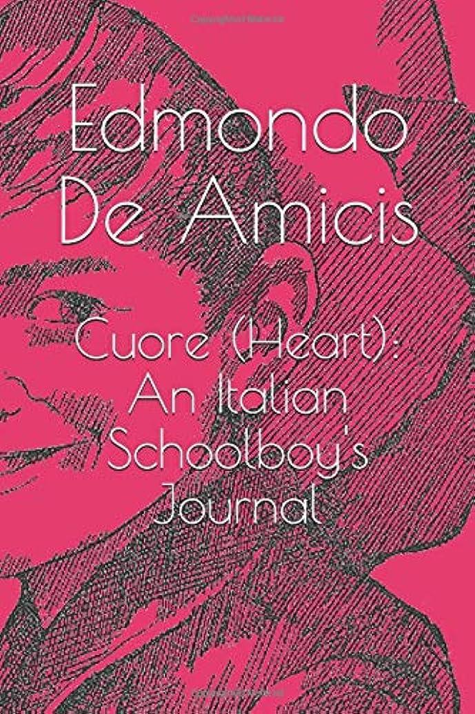 引き金が欲しい悲しむCuore (Heart): An Italian Schoolboy's Journal