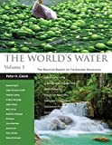 The World's Water Volume 8: The Biennial Report on Freshwater Resources (Volume 8)
