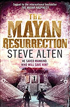 The Mayan Resurrection: Book Two of The Mayan Trilogy (Mayan Trilogy 2) by [Steve Alten]