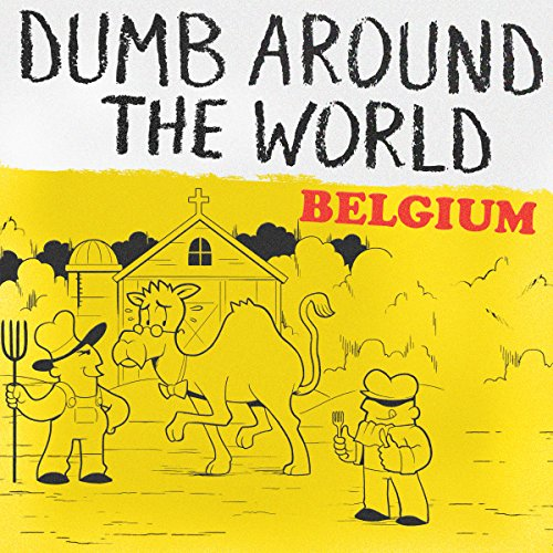 Dumb Around the World: Belgium audiobook cover art