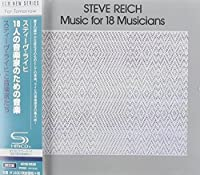 Reich: Music for 18 Misucians by Steve Reich (2014-04-23)