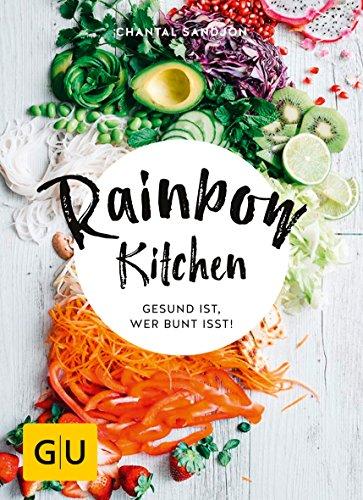 Rainbow Kitchen: Gesund ist, wer bunt isst! (GU Diät&Gesundheit)