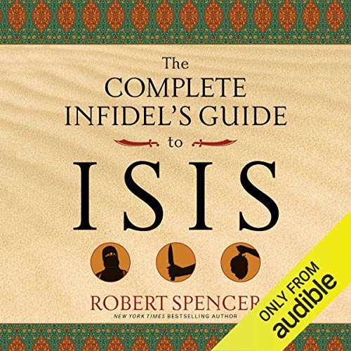 The Complete Infidel's Guide to ISIS  By  cover art