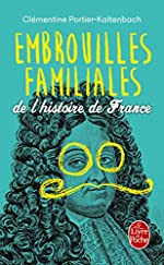 Embrouilles familiales de l'histoire de France de Clémentine Portier-Kaltenbach