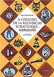 A l'origine de la recherche scientifique - Mersenne