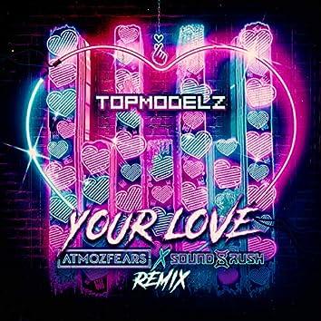 Your Love (Atmozfears & Sound Rush Remix)