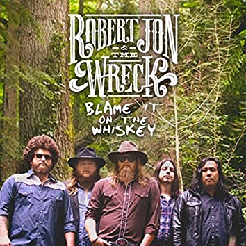 Blame It on the Whiskey - Single
