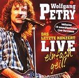 Songtexte von Wolfgang Petry - Das letzte Konzert live - einfach geil!