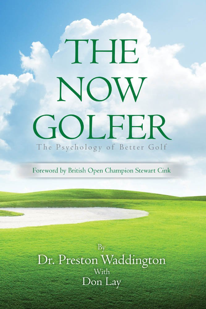 Image OfThe Now Golfer: The Psychology Of Better Golf (English Edition)