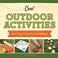 Cool Outdoor Activities:: Great Things to Do in the Great Outdoors 1624036961 Book Cover