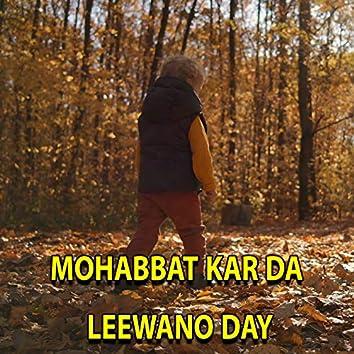 Mohabat Kar Da Leewano Day