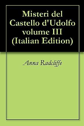 Misteri del Castello dUdolfo volume III