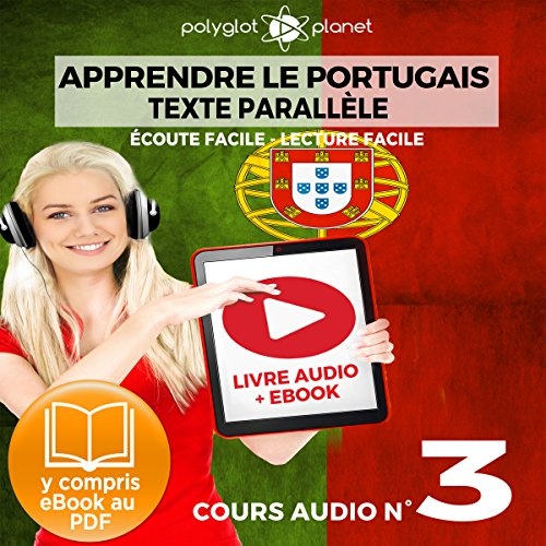 Apprendre le Portugais - Texte Parallèle - Écoute Facile - Lecture Facile: Cours Audio No. 3 [Learn Portugese]     Lire et Écouter des Livres en Portugais              By:                                                                                                                                 Polyglot Planet                               Narrated by:                                                                                                                                 Samuel Goncalves,                                                                                        Ory Meuel                      Length: 29 mins     Not rated yet     Overall 0.0