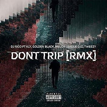 Don't Trip (RMX)