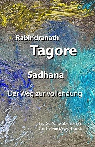 Sadhana. Der Weg zur Vollendung: Ins Deutsche übertragen von Helene Meyer-Franck