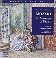 Opera Explained: Marriage of Figaro by MOZART (2006-08-01)