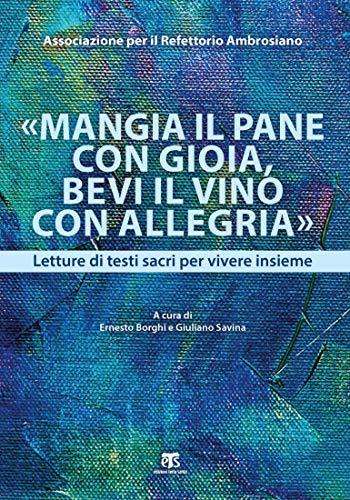 «Mangia il pane con gioia, bevi il vino con allegria»: Letture di testi sacri per vivere insieme (Italian Edition)