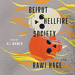 Beirut Hellfire Society                   Written by:                                                                                                                                 Rawi Hage                               Narrated by:                                                                                                                                 Ali Momen                      Length: 6 hrs and 50 mins     15 ratings     Overall 3.9