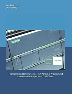 Programming Siemens Step 7 (TIA Portal), a Practical and Understandable Approach, 2nd Edition