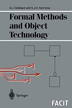 Formal Methods and Object Technology (Formal Approaches to Computing and Information Technology (FACIT))