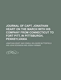 Journal of Capt. Jonathan Heart on the March with His Company from Connecticut to Fort Pitt, in Pittsburgh, Pennsylvania