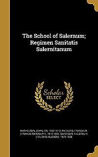 The School of Salernum; Regimen Sanitatis Salernitanum