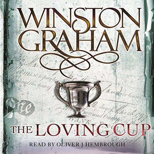 The Loving Cup: A Novel of Cornwall 1813-1815 audiobook cover art