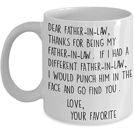 Amazon Com Dear Father In Law Thank You Face Punch Mug Funny White 11 Oz Ceramic Coffee Cup Kitchen Dining