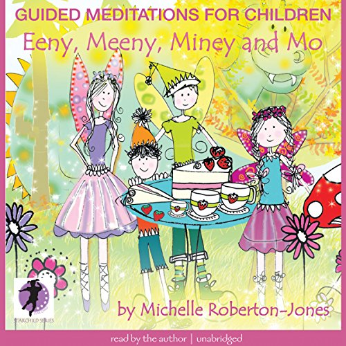 Guided Meditations for Children: Eeny, Meeny, Miney, and Mo audiobook cover art