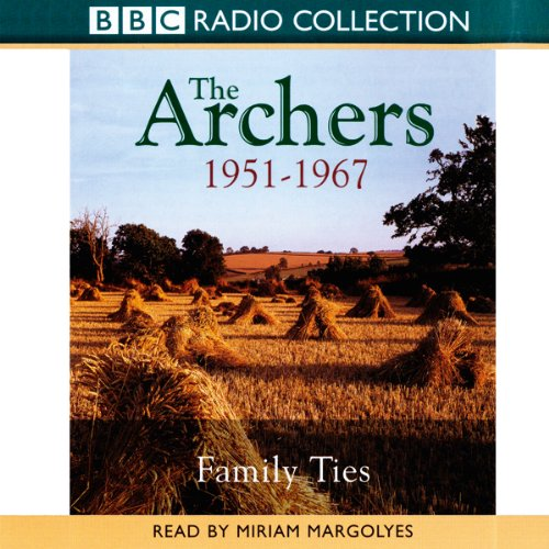 Page de couverture de The Archers: Family Ties 1951-1967